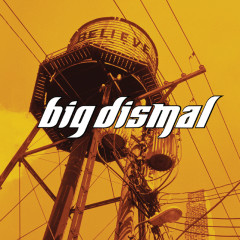 Believe - Big Dismal