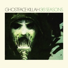 36 Seasons - Ghostface Killah