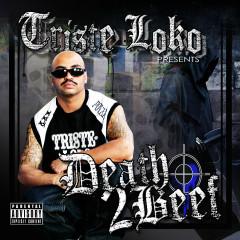 Triste Loko Presents: Death 2 Beef - Various Artists