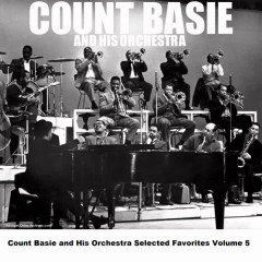 Count Basie and His Orchestra Selected Favorites Volume 5 - Count Basie And His Orchestra