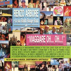 Viaggiare oh oh... (Live) - Renzo Arbore