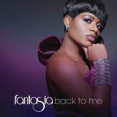 Back To Me - Fantasia