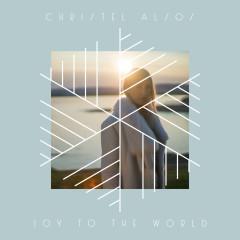 Joy To The World - Christel Alsos