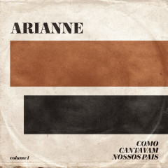 Como Cantavam Nossos Pais (Ao Vivo) - Arianne