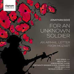 Jonathan Dove: For an Unknown Soldier - London Mozart Players, Melvyn Tan, Nicky Spence