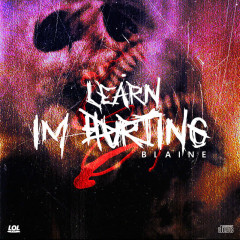 I'm Learning, Not Hurting - Blaine