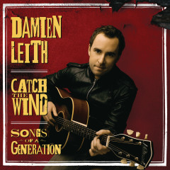 Catch The Wind: Songs Of A Generation - Damien Leith