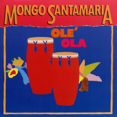 Olé Ola - Mongo Santamaria