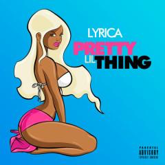 Pretty Lil Thing (Single) - Lyrica Anderson
