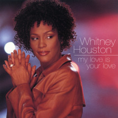 Dance Vault Mixes - My Love Is Your Love - Whitney Houston