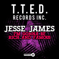 I'm Gonna Be Rich And Famous - Jesse James