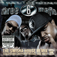 Most Known Unknown (Screwed and Chopped) - Three 6 Mafia