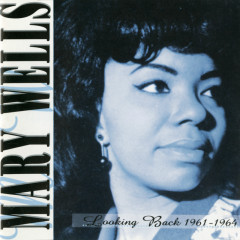 Looking Back 1961-1964 - Mary Wells