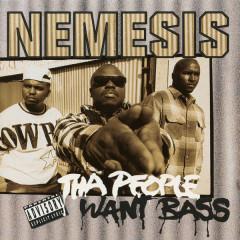 Tha People Want Bass - Nemesis