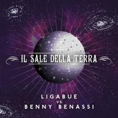 Il sale della terra (bootleg remix EP) - Ligabue, Benny Benassi