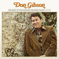 The Best Of The Hickory Records Years (1970-1978) - Don Gibson