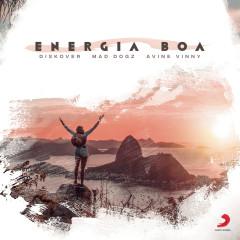 Energia Boa - Diskover, Mad Dogz, Avine Vinny