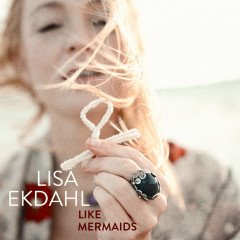 Like Mermaids - Lisa Ekdahl