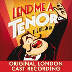 Lend Me a Tenor the Musical (Original London Cast Recording) - Various Artists