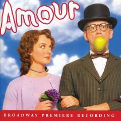 Amour (Broadway Premiere Recording) - Michel Legrand