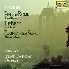 Respighi: Pines of Rome, The Birds & Fountains of Rome - Louis Lane, Atlanta Symphony Orchestra