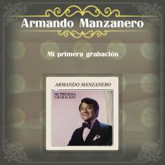 Mi Primera Grabacíon - Armando Manzanero
