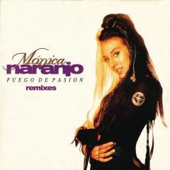 Fuego de Pasíon (Remixes) - Monica Naranjo