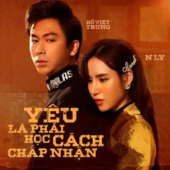 Yêu Là Phải Học Cách Chấp Nhận (Single) - Hồ Việt Trung, N Ly