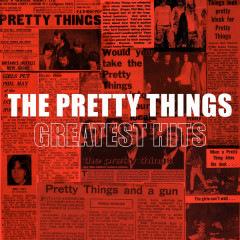Greatest Hits - The Pretty Things