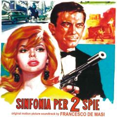 Sinfonia per due spie (Original Motion Picture Soundtrack) - Francesco De Masi, I Cantori Moderni Di Alessandroni, Franco de Gemini
