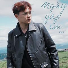 Ngày Gặp Em (Single)