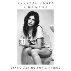 Stay / Asking For A Friend - Annabel Jones, Nebbra