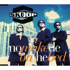 No Make De on the Bed - Skoop