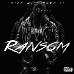 Ransom - Mike WiLL Made-It