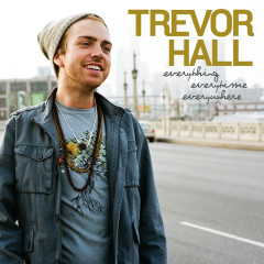 Everything Everytime Everywhere - Trevor Hall