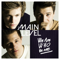 We Are Who We Are - The Main Level