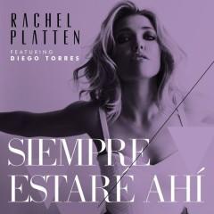 Siempre Estaré Ahí - Rachel Platten,Diego Torres