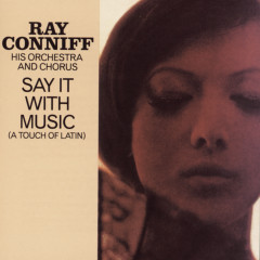 Say It With Music - Ray Conniff & His Orchestra & Chorus