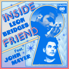 Inside Friend - Leon Bridges, John Mayer