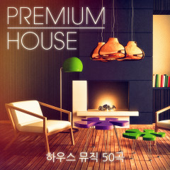 Premium House Music, Vol. 2 (깐깐한 클러버를 위한 정교한 하우스와 딥 하우스 뮤직) - Various Artists