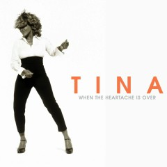 When the Heartache Is Over - Tina Turner
