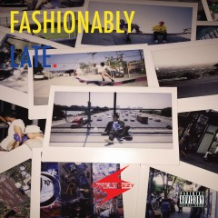 Fashionably Late - Dave Steezy