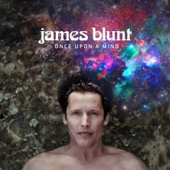 Once Upon A Mind (Time Suspended Edition) - James Blunt
