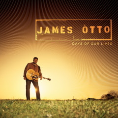 Days Of Our Lives - James Otto