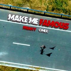 Make Me Famous (Single) - CM1X, Freaky