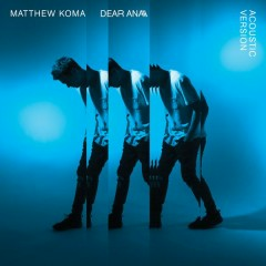 Dear Ana (Acoustic) - Matthew Koma