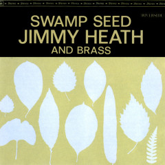 Swamp Seed - Jimmy Heath