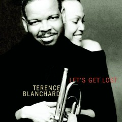 Let's Get Lost - Terence Blanchard