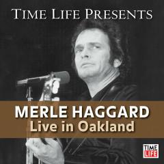Time Life Presents: Merle Haggard (Live in Oakland) - Merle Haggard