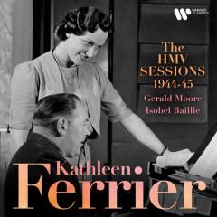 The HMV Sessions 1944-1945 - Kathleen Ferrier, Gerald Moore